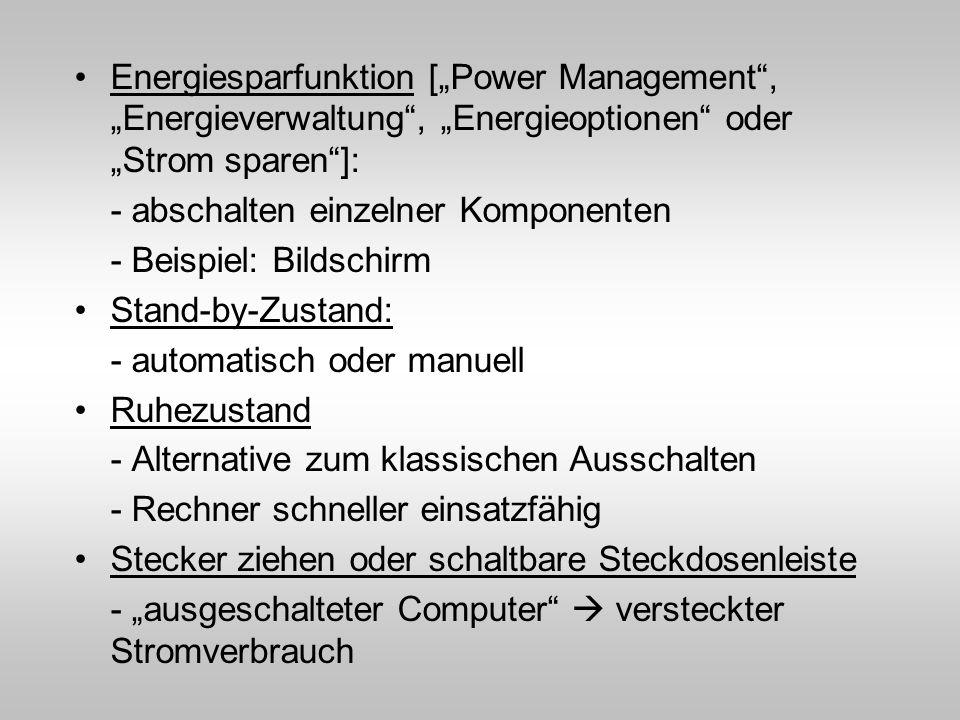 """Energiesparfunktion [""""Power Management , """"Energieverwaltung , """"Energieoptionen oder """"Strom sparen ]:"""